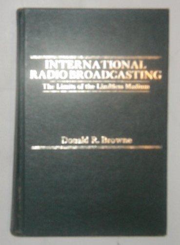9780030596193: International Radio Broadcasting: Limits of the Limitless Medium