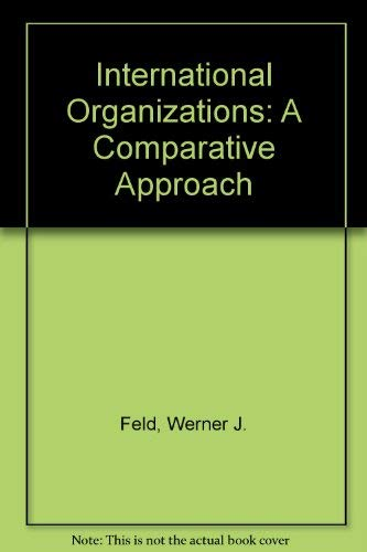 9780030596216: International Organizations: A Comparative Approach