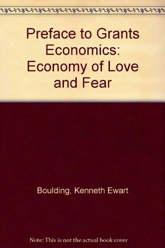 9780030596612: Preface to Grants Economics: Economy of Love and Fear