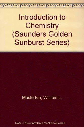 Introduction to Chemistry (Saunders Golden Sunburst Series) (0030596769) by Masterton, William L.; Cherim, Stanley M.