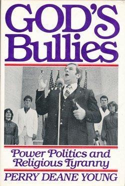 9780030597060: God's Bullies: Power, Politics and Religious Tyranny