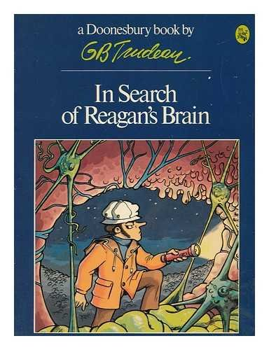 9780030597886: In Search of Reagan's Brain (Doonesbury Book / By G.B. Trudeau)