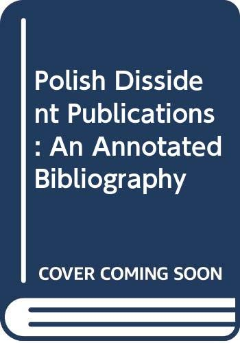 9780030598142: Polish Dissident Publications: An Annotated Bibliography