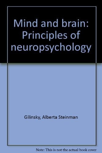 9780030598746: Mind and brain: Principles of neuropsychology