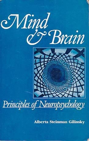 9780030598760: Mind and Brain: Principles of Neuropsychology