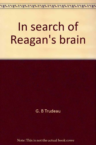 9780030599040: In search of Reagan's brain (A Doonesbury book / by G.B. Trudeau)