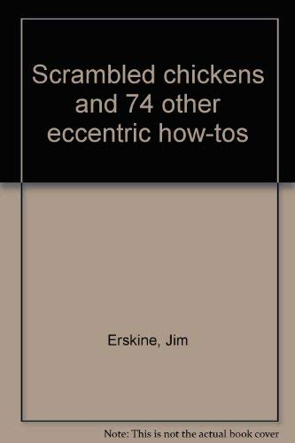 9780030599088: Scrambled chickens and 74 other eccentric how-tos
