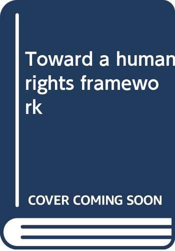 9780030599798: Toward a human rights framework