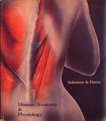 Human Anatomy and Physiology: Eldra Pearl Solomon, P. William Davis