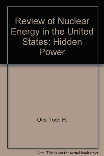 9780030600012: Review of Nuclear Energy in the United States: Hidden Power