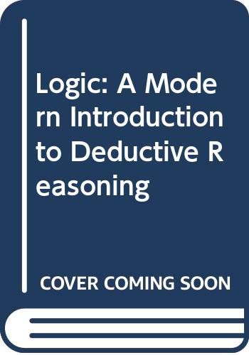 9780030600708: Logic: A Modern Introduction to Deductive Reasoning