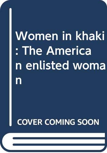 9780030601491: Women in khaki: The American enlisted woman