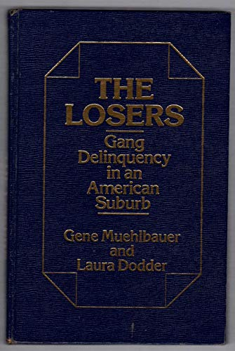 9780030603136: The losers: Gang delinquency in an American suburb
