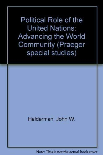 9780030603228: Political Role of the United Nations: Advancing the World Community