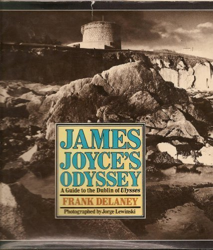 9780030604577: James Joyce's Odyssey: A Guide to the Dublin of Ulysses