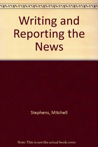 9780030604836: Writing and Reporting the News
