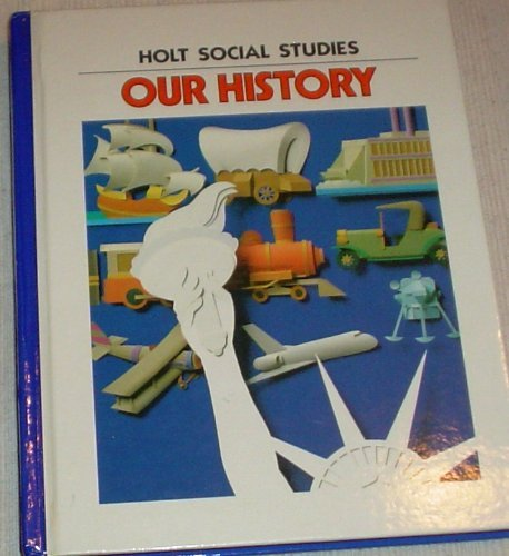 9780030604973: Our history (Holt social studies)
