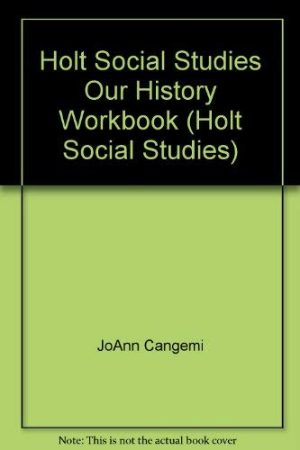 9780030605123: Holt Social Studies Our History Workbook (Holt Social Studies)