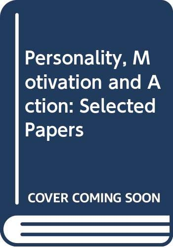 9780030605413: Personality, Motivation and Action: Selected Papers