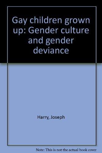 9780030605512: Gay children grown up: Gender culture and gender deviance