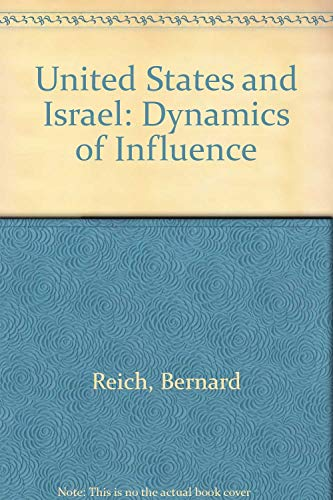 9780030605642: United States and Israel: Dynamics of Influence (Studies of influence in international relations)