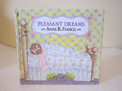 Pleasant Dreams: Francis, Anna B.