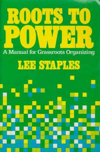 9780030605819: Roots to Power: Manual for Grassroots Organizing