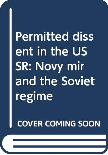 9780030606212: Permitted dissent in the USSR: Novy mir and the Soviet regime