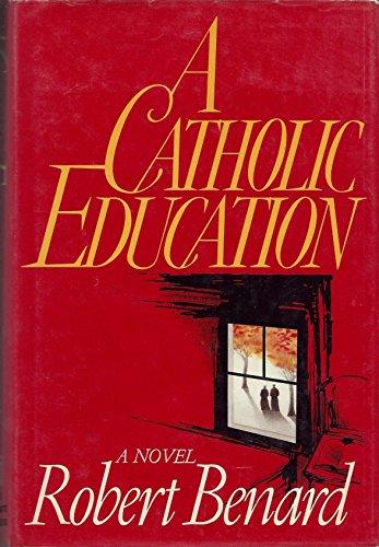 9780030611230: A Catholic Education