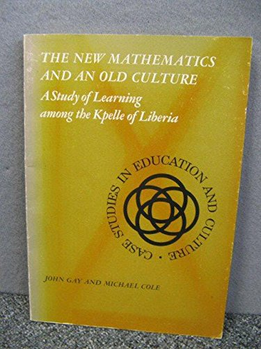 New Mathematics and an Old Culture (Stud. in Educ. & Culture): J Gay