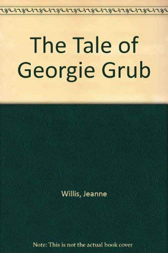 9780030612220: The Tale of Georgie Grub