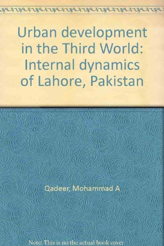 9780030613487: Urban development in the Third World: Internal dynamics of Lahore, Pakistan