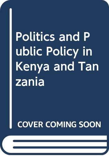 9780030613579: Politics and Public Policy in Kenya and Tanzania