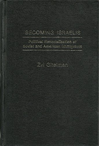 9780030613746: Becoming Israelis: Political resocialization of Soviet and American immigrants