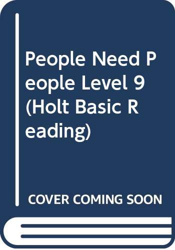 9780030613913: People Need People Level 9 (Holt Basic Reading)