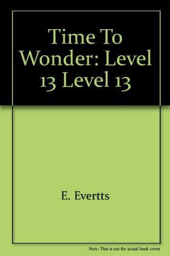 9780030614385: Time to Wonder: Level 13, Level 13