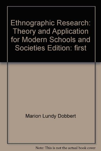 9780030614736: Ethnographic research: Theory and application for modern schools and societies (Praeger studies in ethnographic perspectives on American education)