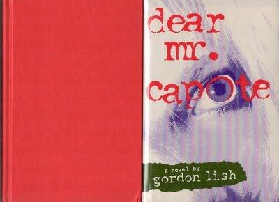 Dear Mr. Capote (Mint First Edition): Gordon Lish