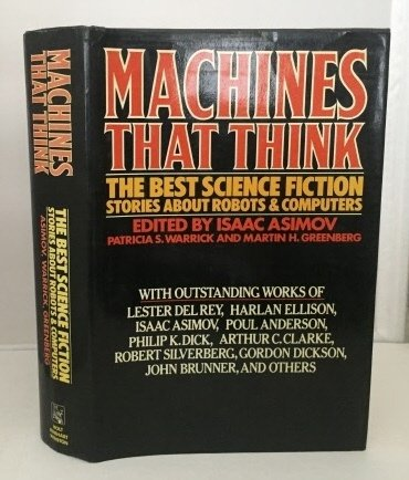 9780030614989: Machines That Think: The Best Science Fiction Stories About Robots and Computers