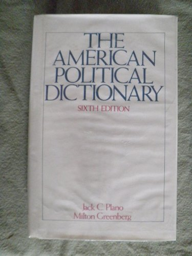 9780030615146: The American political dictionary