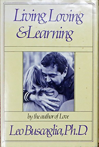 9780030615528: Living, Loving and Learning