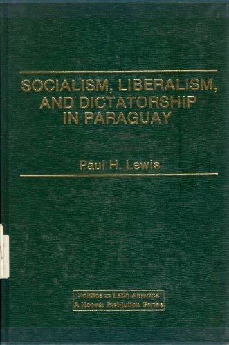 9780030615634: Socialism, liberalism, and dictatorship in Paraguay (Politics in Latin America)
