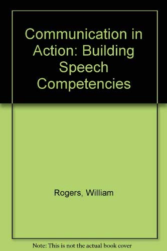 9780030616686: Communication in Action: Building Speech Competencies