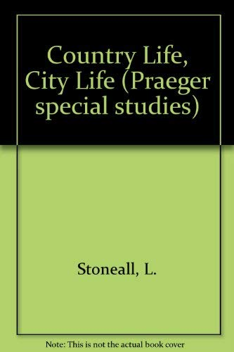 9780030617126: Country Life, City Life (Praeger special studies)