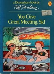 9780030617331: You Give Great Meeting, Sid (A Doonesbury book / by G.B. Trudeau)