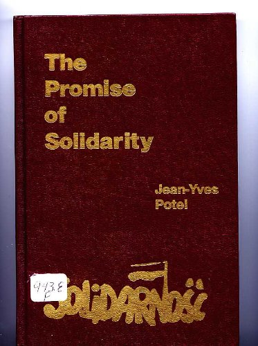 9780030617768: The promise of Solidarity: Inside the Polish workers' struggle, 1980-82
