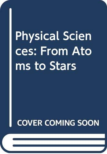 9780030618604: Physical Sciences: From Atoms to Stars
