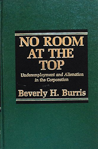 9780030619236: No Room at the Top: Underemployment and Alienation in the Corporation