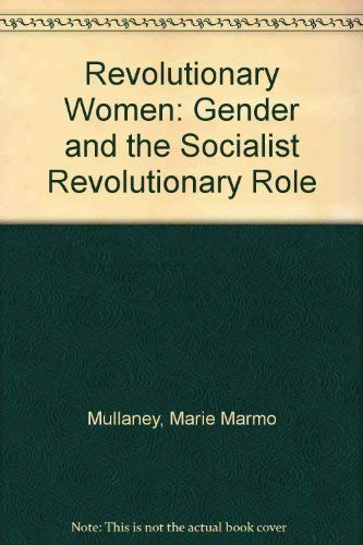 9780030619274: Revolutionary Women: Gender and the Socialist Revolutionary Role