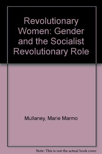 9780030619281: Revolutionary Women: Gender and the Socialist Revolutionary Role